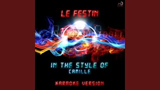 Le Festin (In the Style of Camille) (Karaoke Version)
