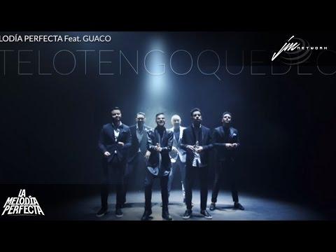 La Melodía Perfecta Feat. Guaco - AUDIO Te Lo Tengo Que Decir