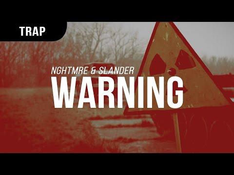 NGHTMRE & Slander - Warning
