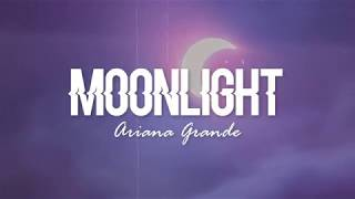 Download lagu Moonlight - Ariana Grande (Lyrics)