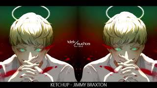 Ketchup Prod. Very Poppins JIMMY BRAXTON.mp3