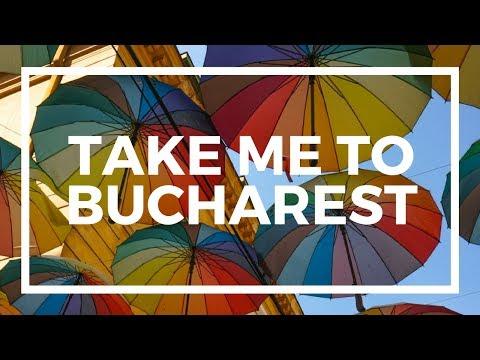 Take Me To: Bucharest
