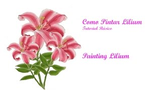 Como pintar lilium, Painting Lilium