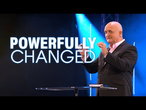 Powerfully Changed