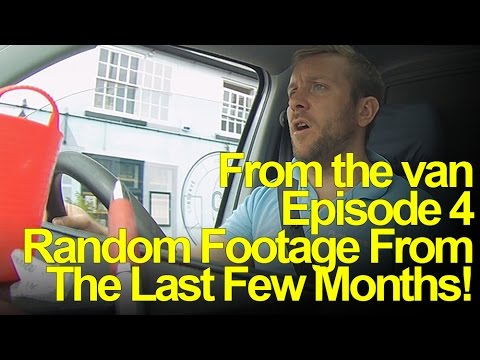 FROM THE VAN 4 - The life of a plumber - Random Footage