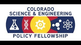 Colorado Science and Engineering Policy Fellowship