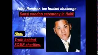 John Ramirez-Ice Bucket Challenge-a voodoo ritual