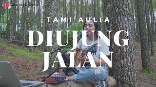 Download Mp3 Diujung Jalan Samson   Tami Aulia Cover