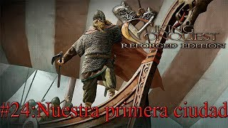 Mount and Blade Viking Conquest #24: Nuestra primera ciudad