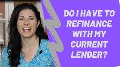 Q&A with Dawn: Do I Have to Refinance with My Current Lender?