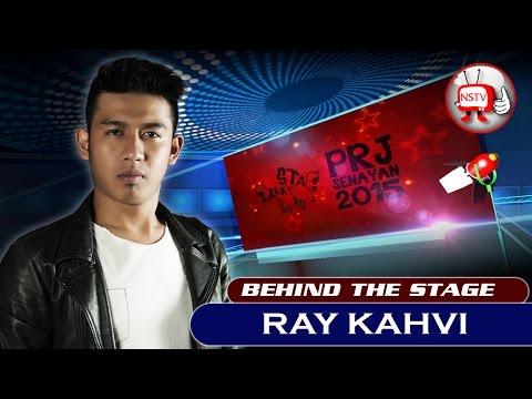 Ray Kahvi - Behind The Stage PRJ 2015 - NSTV