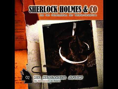 Sherlock Holmes & Co - Folge 2: Der zerbrochene Armreif (Komplettes Hörspiel) from YouTube · Duration:  52 minutes 3 seconds