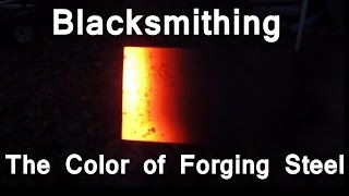Blacksmithing: The changing colors of forging steel