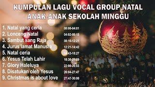 Gambar cover VOCAL GROUP NATAL ANAK-ANAK SEKOLAH MINGGU (Kumpulan Lagu Natal Terbaru 2019) CHRISTMAS SONG