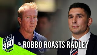 Robbo doesn't hold back on rogue Radley | NRL 360 | FOX League