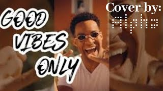 Onkel Banjou - Good Vibes Only (Cover by Alpha) (prod. by Ihkasi)
