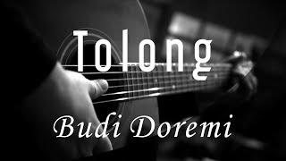 Download Tolong - Budi Doremi ( Acoustic Karaoke )