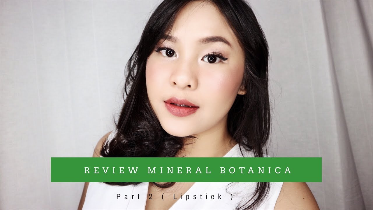 Review 13 Mineral Botanica Lipstick Youtube Vivid Matte