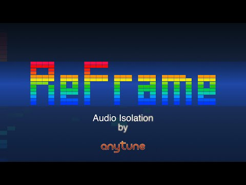 Anytune's ReFrame - Audio Isolation - Solo or Mute Instruments or Vocals