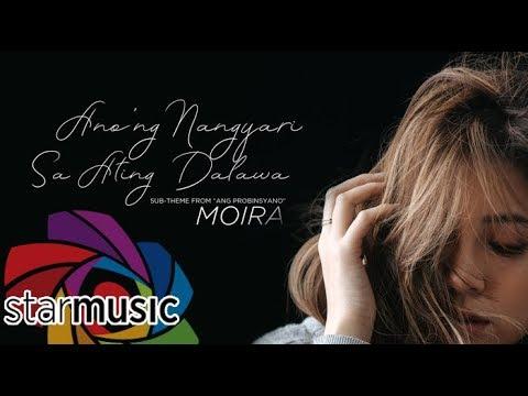 Moira Dela Torre - Anong Nangyari Sa Ating Dalawa (Audio) 🎵