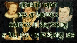 Elizabeth Talbot, Bess of Hardwick, Countess of Shrewsbury 1527 1608