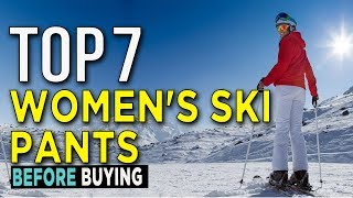 Ski Pants - Top 7: Best Women's Ski Pants 2018- Daily Burn