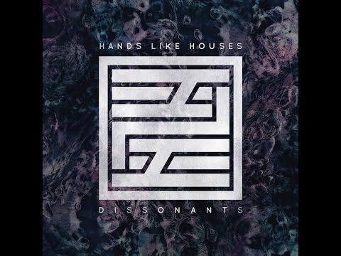 Hands Like Houses - Dissonants (Full Album 2016)