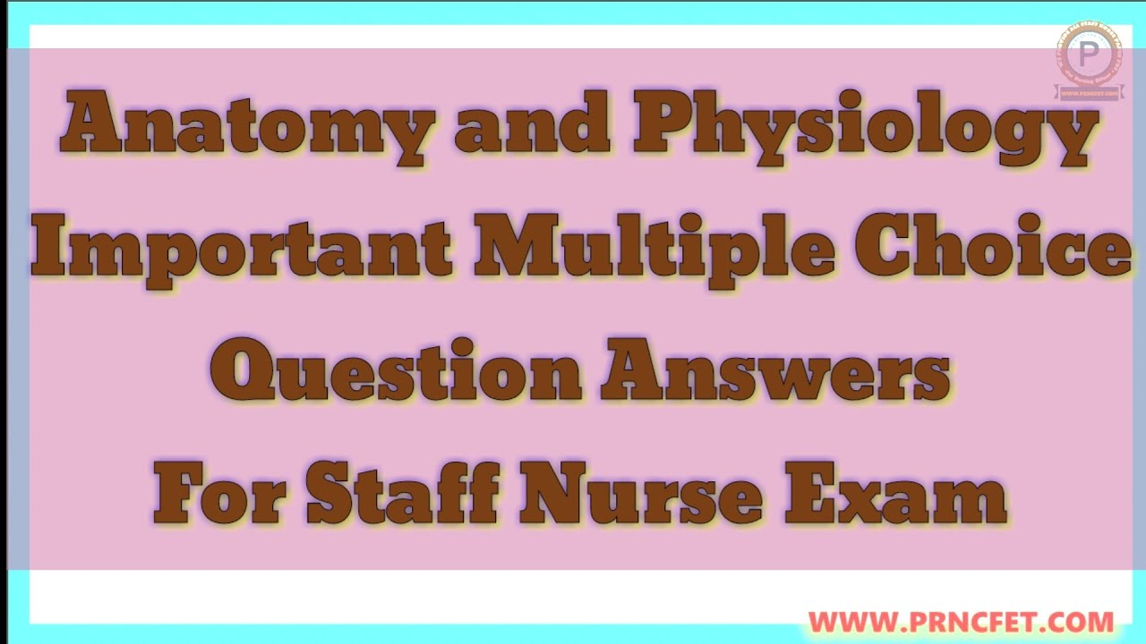 Anatomy and Physiology Multiple choice Question Answer For