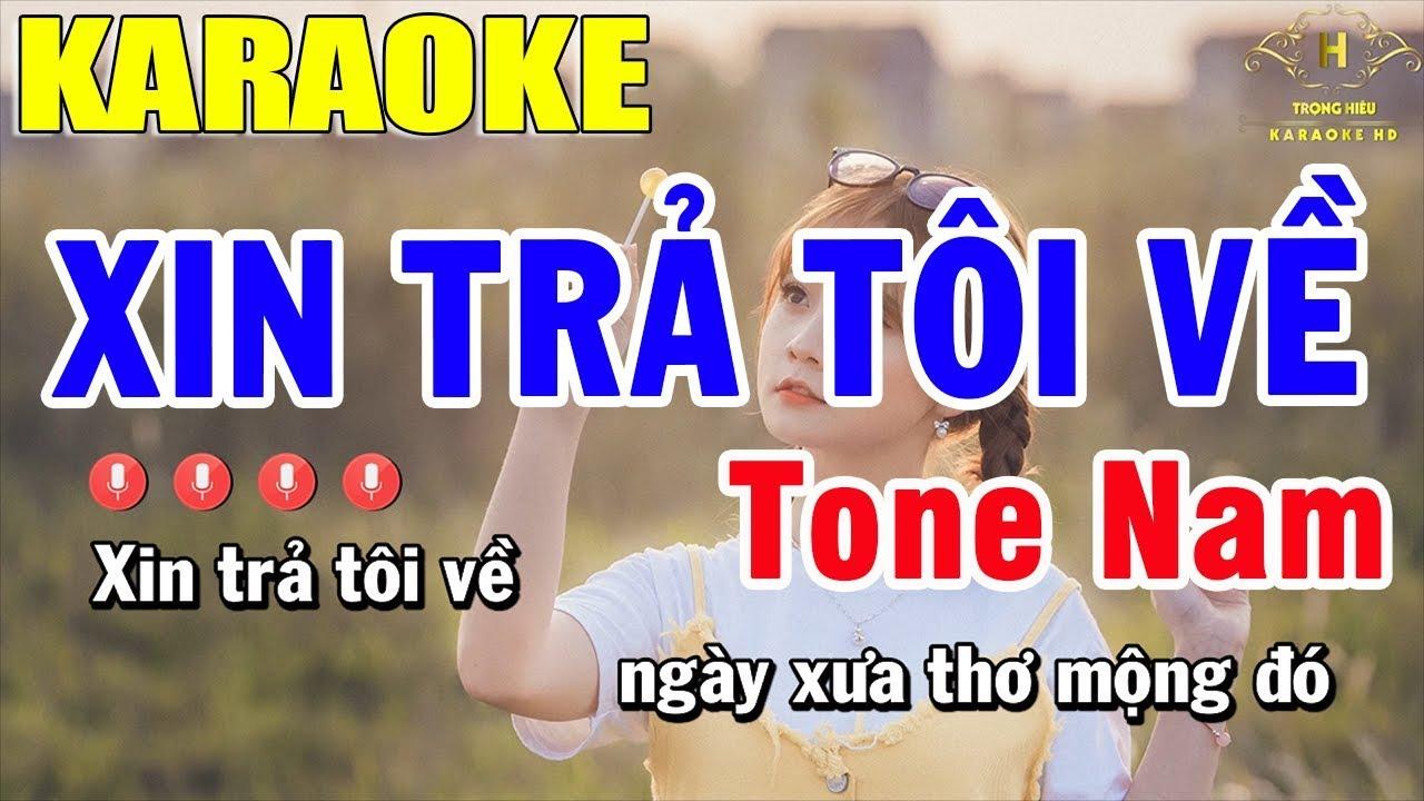 Karaoke Xin Trả Tôi Về Tone Nam Nhạc Sống | Trọng Hiếu
