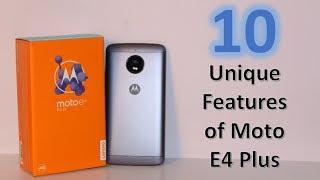 10 Unique Features of Moto E4 Plus | Must Watch