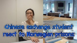 Chinese exchange students react to Norwegian prisons