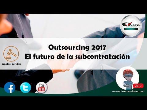 EN VIVO!!! OUTSOURCING 2017 (EL FUTURO DE LA SUBCONTRATACIÓN).
