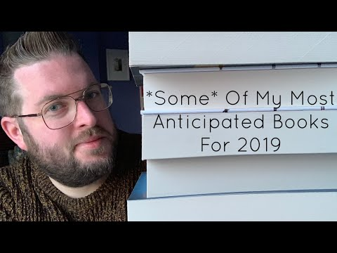 *Some* Of My Most Anticipated Books For 2019