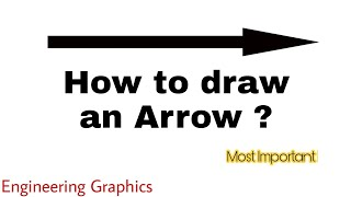 4. How to draw an arrow in Engineering Graphics?