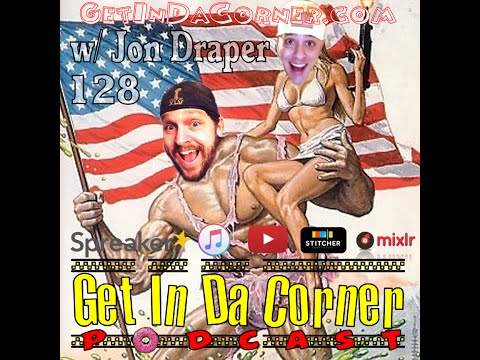 Jon Draper gets CORNORIZED - GIDC 128  Get In Da Corner podcast
