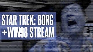 Star Trek: Borg + Windows 98 Stream