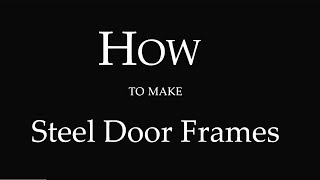How to make a roll formed steel door frame?