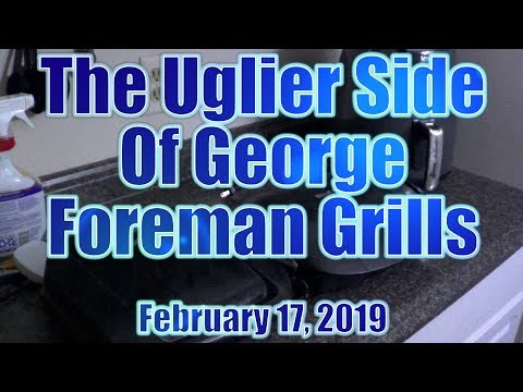 The Uglier Side Of George Foreman Grills