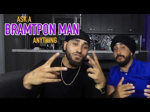 Ask A BRAMPTON MAN Anything