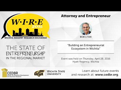 WIRE 2016: Bob Litan, Building an Entrepreneurial Ecosystem in Wichita