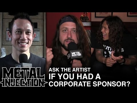 ASK THE ARTIST: If You Had A Corporate Sponsor? | Metal Injection