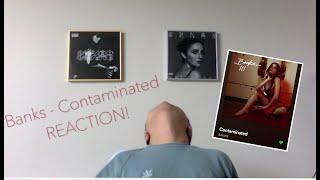 Banks - Contaminated | Reaction