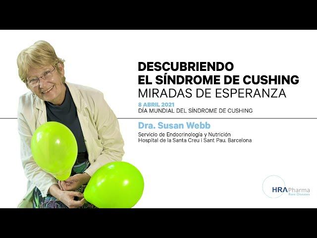Día Mundial del Síndrome de Cushing. Dra. Susan Webb, endocrinóloga. Catedrática de la UAB.