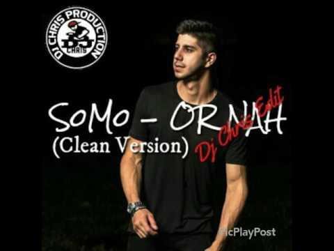 SoMo - Or Nah (Clean Version/Dj Chris Edit Remake)