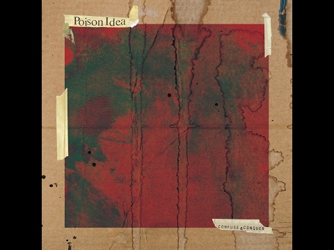 Poison Idea - Confuse & Conquer (Full Album) HQ