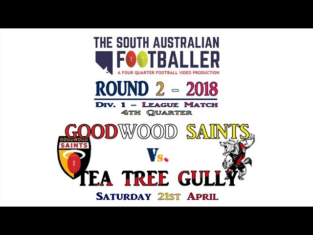 R2 D1 GoodwoodVsTea Tree Gully 4Q