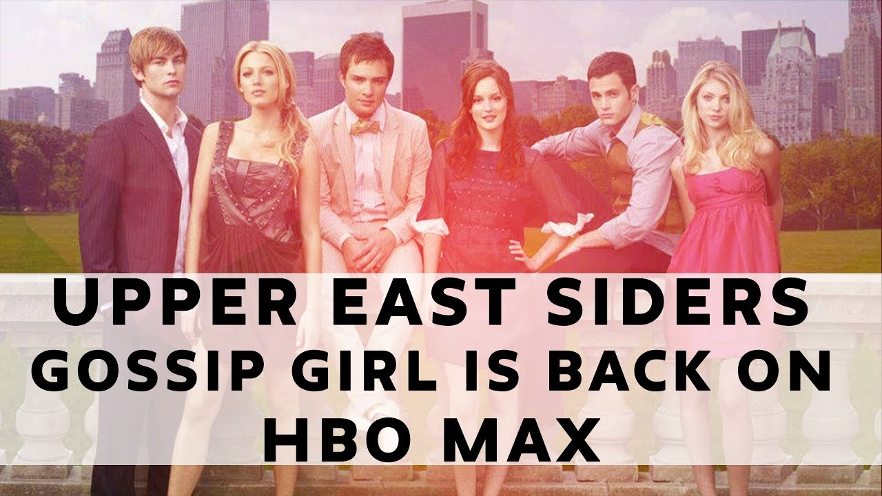 Gossip Girl Reboot Coming to HBO Max  with a New Cast!