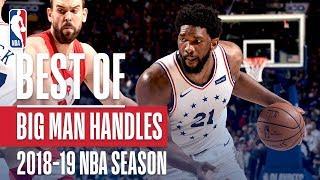NBA's Best BIG Man Handles | 2018-19 NBA Season | #NBAHandlesWeek