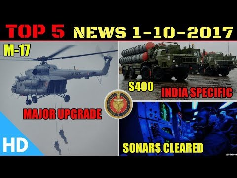 Top 5 Latest Indian Defence Updates : S400 Deal India, Mi-17 Major Upgrade, DAC Clears Sonars.