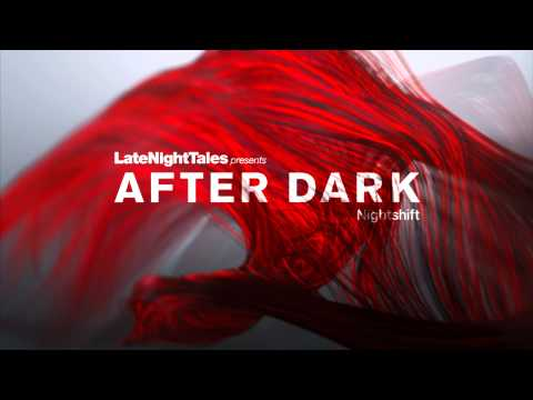 Late Night Tales presents After Dark: Nightshift - Vinyl/CD/Download/Stream mp3